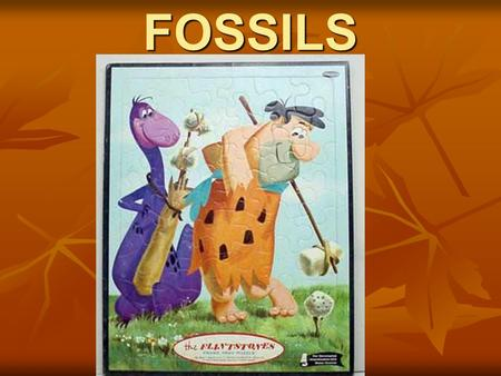 FOSSILS. OVERVIEW Explain what fossils are and how most fossils form. Explain what fossils are and how most fossils form. Describe what fossils tell about.