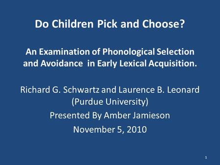 Do Children Pick and Choose? An Examination of Phonological Selection and Avoidance in Early Lexical Acquisition. Richard G. Schwartz and Laurence B. Leonard.