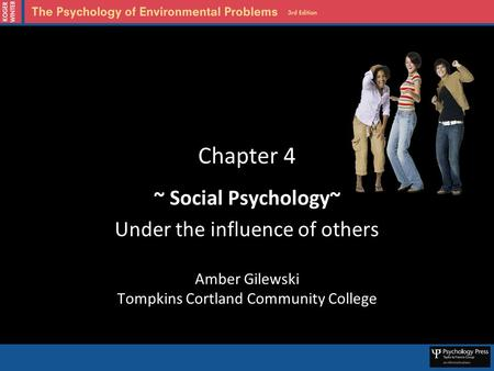 Chapter 4 ~ Social Psychology~ Under the influence of others Amber Gilewski Tompkins Cortland Community College.