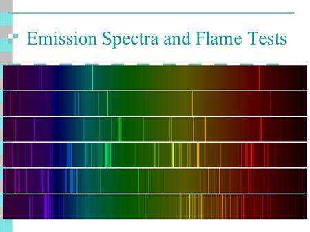 Emission Spectra and Flame Tests. The Big Questions What is light? How is light emitted? What do electrons have to do with light? What are emission spectra?