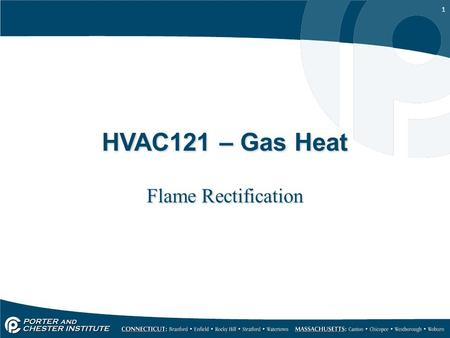 HVAC121 – Gas Heat Flame Rectification.