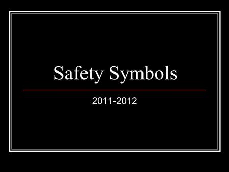 Safety Symbols 2011-2012. Disposal Alert This symbol appears when care must be taken to dispose of materials properly.