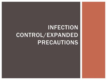 INFECTION CONTROL/EXPANDED PRECAUTIONS  In addition to standard precautions, Ambercare personnel will follow strict specifications when caring for patients.