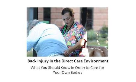 Back Injury in the Direct Care Environment