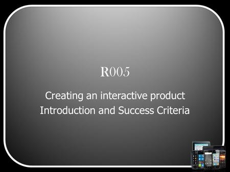 Creating an interactive product Introduction and Success Criteria