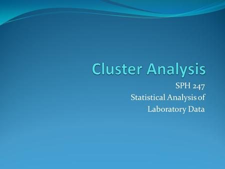 SPH 247 Statistical Analysis of Laboratory Data. Supervised and Unsupervised Learning Logistic regression and Fisher's LDA and QDA are examples of supervised.