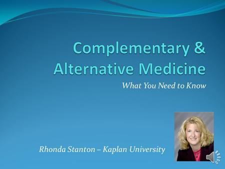What You Need to Know Rhonda Stanton – Kaplan University.