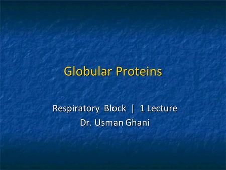 Respiratory Block | 1 Lecture Dr. Usman Ghani
