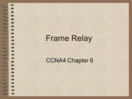 Frame Relay CCNA4 Chapter 6.