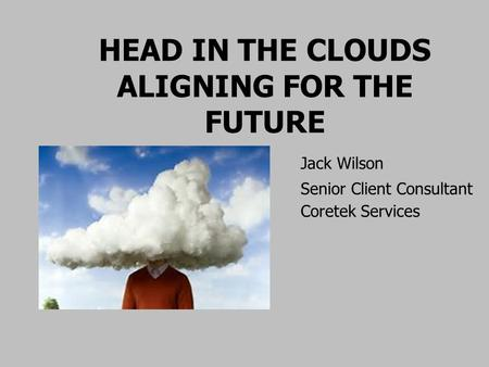 Head in the Clouds Aligning for the future