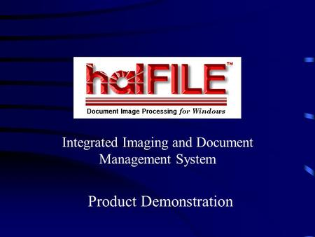 Integrated Imaging and Document Management System Product Demonstration.