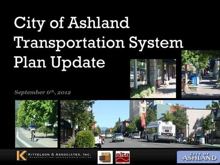 City of Ashland Transportation System Plan Update September 6 th, 2012.