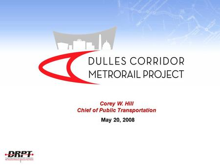 1 Corey W. Hill Chief of Public Transportation May 20, 2008 May 20, 2008.