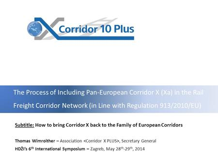 The Process of Including Pan-European Corridor X (Xa) in the Rail Freight Corridor Network (in Line with Regulation 913/2010/EU)