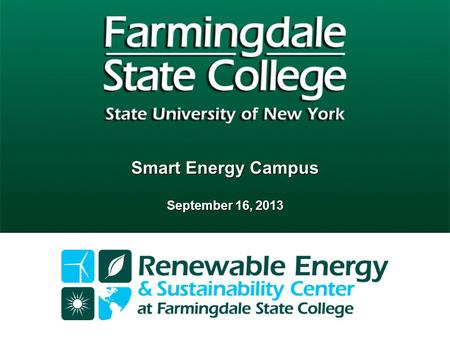 Smart Energy Campus September 16, 2013. Project Overview  Workforce Training  Solar PV  Solar Thermal  Small Scale Wind  Plug-in Hybrid Electric.