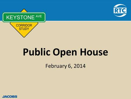 Public Open House February 6, 2014. Study Overview - Study Area South North.