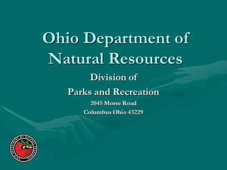 Ohio Department of Natural Resources Division of Parks and Recreation 2045 Morse Road Columbus Ohio 43229.