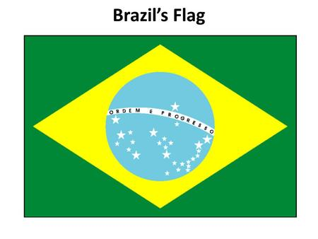 Brazil's Flag. About Brazil ( 一 ) Brazil is the largest country in Latin America. It spreads across almost half (47.3%) of South America, and occupies.