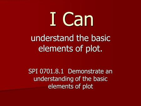 understand the basic elements of plot.