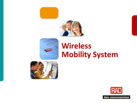 RAD ISM 01/2011 Slide 1 Wireless Mobility System.