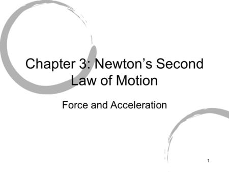 Chapter 3: Newton's Second Law of Motion