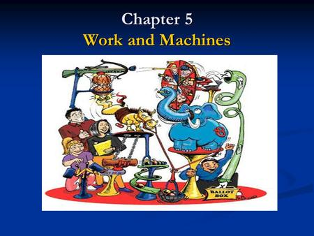 Chapter 5 Work and Machines