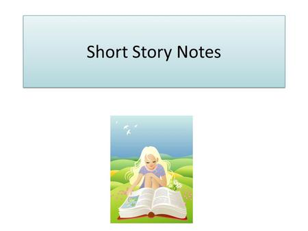 Short Story Notes. Plot Plot is what happens and how it happens in a narrative. A narrative is any work that tells a story, such as a short story, a novel,