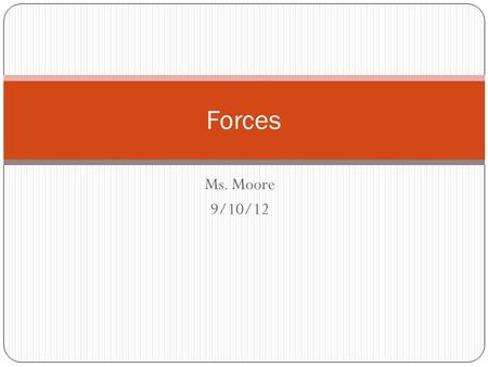 Forces Ms. Moore 9/10/12.