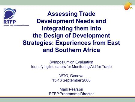 Assessing Trade Development Needs and Integrating them into the Design of Development Strategies: Experiences from East and Southern Africa Symposium on.