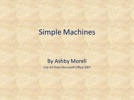 Simple Machines By Ashby Morell Clip Art from Microsoft Office 2007.