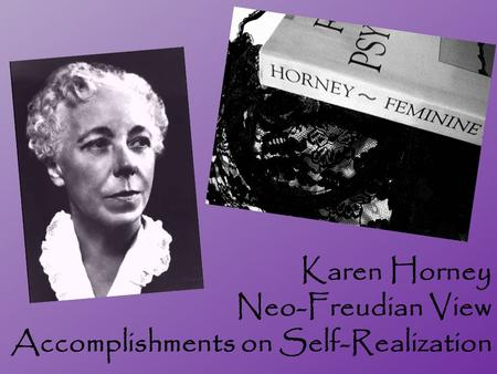 Karen Horney Neo-Freudian View Accomplishments on Self-Realization