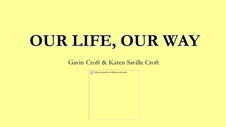 Gavin Croft & Karen Saville Croft. Loss  Skills  Relationships  Role  Identity  Income  LIFE.