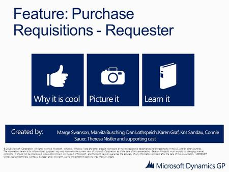 Feature: Purchase Requisitions - Requester © 2013 Microsoft Corporation. All rights reserved. Microsoft, Windows, Windows Vista and other product names.