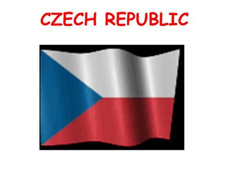 CZECH REPUBLIC. Capital: Prague 10.000.000 People Oficial language: Czech Political system: Republic Money: Czech crown Member of the EU since 2004 Location: