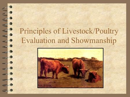 Principles of Livestock/Poultry Evaluation and Showmanship.