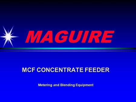 MAGUIRE MCF CONCENTRATE FEEDER Metering and Blending Equipment.