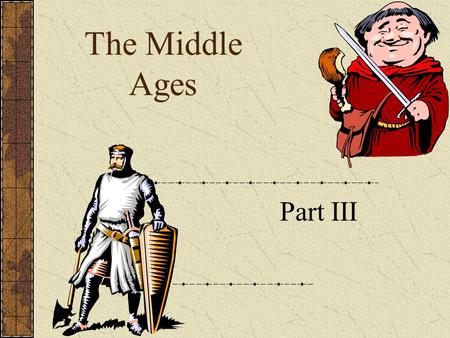 The Middle Ages Part III. The Vikings  Were the most feared invaders and entered Europe for three main reasons: 1. They were fighting amongst themselves.
