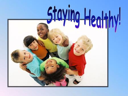 We need all these things to help us stay healthy. air Food and drink water shelter exercise sleep good hygiene.