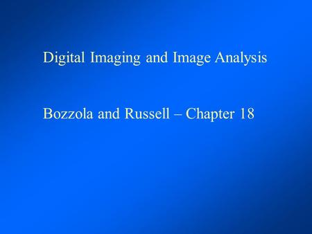 Digital Imaging and Image Analysis