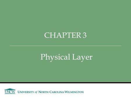 Physical Layer CHAPTER 3. Announcements and Outline Announcements Credit Suisse – Tomorrow (9/9) Afternoon – Student Lounge 5:30 PM Information Session.