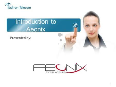 1 Introduction to Aeonix Presented by:. 2 What is Aeonix?