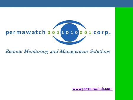 Remote Monitoring and Management Solutions ® www.permawatch.com.