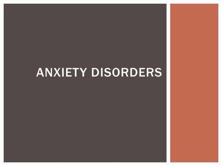 ANXIETY DISORDERS.  Anxiety is a state of emotional arousal. WHAT IS ANXIETY?