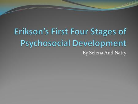 By Selena And Natty. Introducing Erik Erickson June 15, 1902 – May 12, 1994 Was a Danish-German-American Developing psychologist Known for his theory.