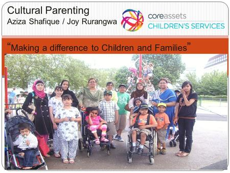 "Oxfordshire Cultural Parenting Project ""Making a difference to Children and Families"""