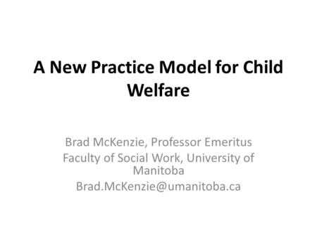 A New Practice Model for Child Welfare