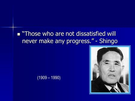 """Those who are not dissatisfied will never make any progress"