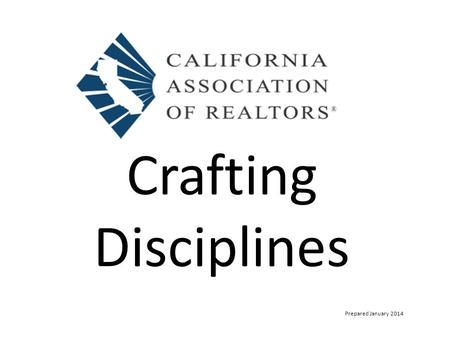 Crafting Disciplines Prepared January 2014. Code enforcement achieves a number of goals.