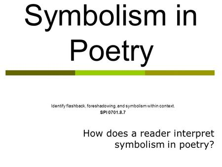 How does a reader interpret symbolism in poetry?