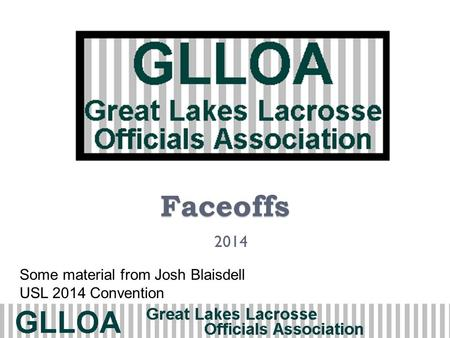 Faceoffs 2014 Some material from Josh Blaisdell USL 2014 Convention.